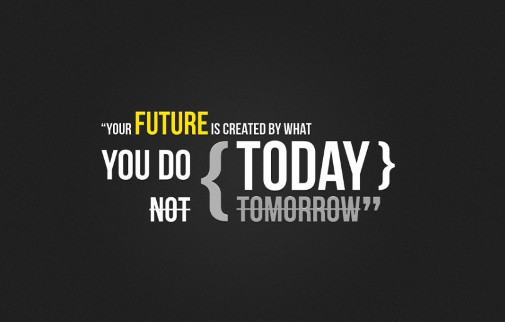 If you do today what you did yesterday then tomorrow you will have what you have today!